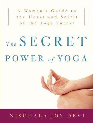 The Secret Power of Yoga by Nischala Joy Devi